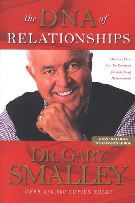 The DNA of Relationships: Discover How You Are Designed for Satisfying Relationships  -     By: Dr. Gary Smalley, Dr. Greg Smalley, Michael Smalley