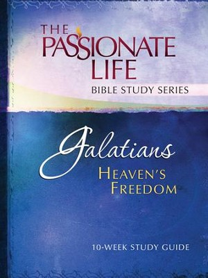 Galatians: Heaven's Freedom, The Passionate Life Bible Study Series  -     By: Brian Simmons