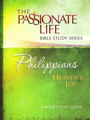 Philippians: Heaven's Joy, The Passionate Life Bible Study Series  -     By: Brian Simmons