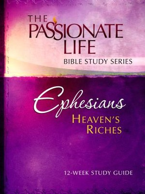 Ephesians: Heaven's Riches, The Passionate Life Bible Study Series   -     By: Brian Simmons