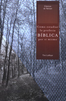 Como estudiar la profecia biblica por si mismo, How to Study Bible Prophecy for Yourself  -     By: Tim LaHaye