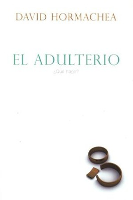 El adulterio y la iglesia, Adultery and the Church  -     By: Dr. David Hormachea