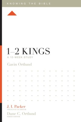 1-2 Kings: A 12-Week Study  -     Edited By: J.I. Packer     By: Gavin Ortlund