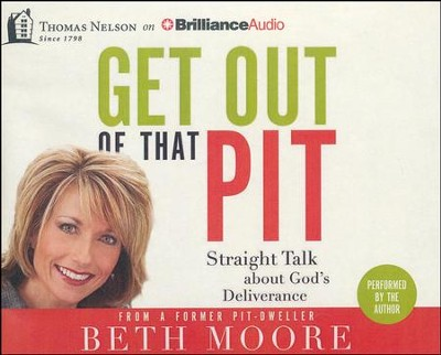Get Out of That Pit: Straight Talk about God's Deliverance - unabridged audiobook on CD  -     Narrated By: Beth Moore     By: Beth Moore