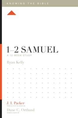 1-2 Samuel: A 12-Week Study  -     Edited By: J.I. Packer     By: Ryan Kelly