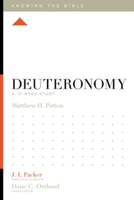 Deuteronomy: A 12-Week Study  -     Edited By: J.I. Packer, Dane C. Ortlund     By: Matthew Patton