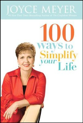 100 Ways To Simplify Your Life  -     By: Joyce Meyer     Illustrated By: Joyce Meyer