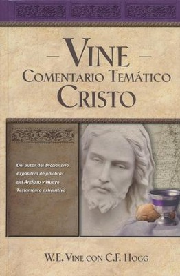 Vine Comentario Tematico: Cristo  (Vine's Topical Commentary Christ)  -     By: W.E. Vine