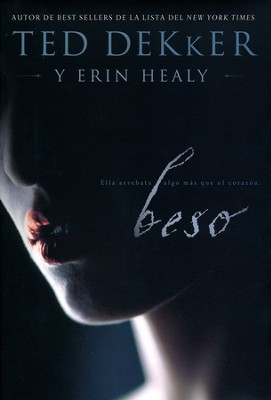 Beso  (Kiss)  -     By: Ted Dekker, Erin Healy