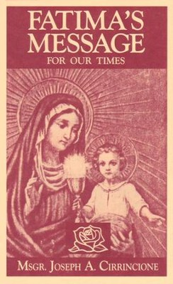 Fatima's Message for Our Times  -     By: Joseph A. Cirrincione