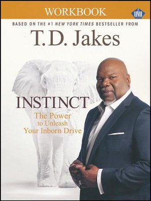 Instinct: The Power to Unleash Your Unborn Drive, Study Guide  -     By: T.D. Jakes