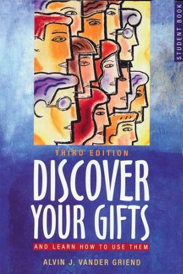 Discover Your Gifts Student Book: And Learn How to Use Them, Third Edition  -     By: Alvin J. Vander Griend