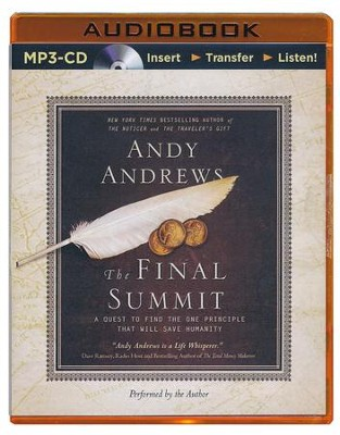 The Final Summit, Unabridged MP3-CD   -     Narrated By: Andy Andrews     By: Andy Andrews