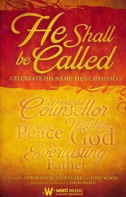 He Shall be Called: Celebrate His Name this Christmas (Choral Book)  -     By: Geron Davis, Dave Clark, Tony Wood, David Sloan