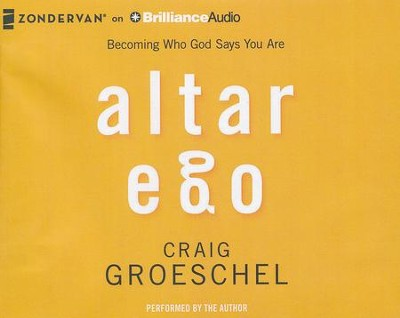 Altar Ego: Becoming Who God Says You Are - unabridged audiobook on CD  -     Narrated By: Craig Groeschel     By: Craig Groeschel