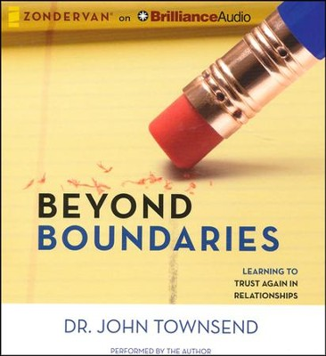 Beyond Boundaries: Learning to Trust Again - unabridged audiobook on CD  -     By: Dr. John Townsend