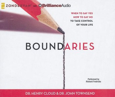 Boundaries: When to Say Yes, How to Say No, to Take Control of Your Life - unabridged audiobook on CD  -     Narrated By: Dick Fredricks     By: Henry Cloud, John Townsend