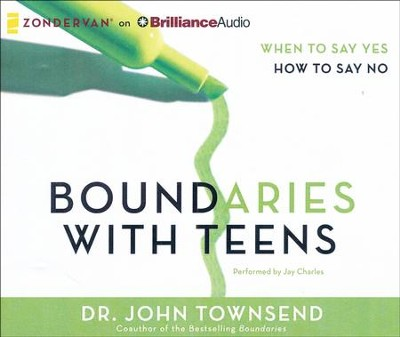 Boundaries with Teens: When to Say Yes, How to Say No - unabridged audio book on CD  -     Narrated By: Jay Charles     By: Dr. John Townsend