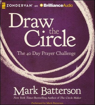 Draw the Circle: The 40 Day Prayer Challenge - unabridged audiobook on CD  -     By: Mark Batterson