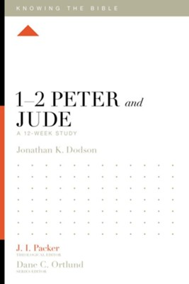 1-2 Peter and Jude: A 12-Week Study  -     Edited By: J.I. Packer     By: Jonathan K. Dodson
