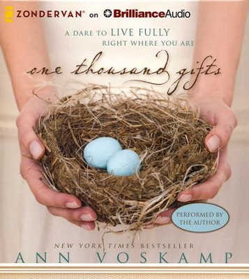 One Thousand Gifts: A Dare to Live Fully Right Where You Are Unabridged Audiobook on CD  -     By: Ann Voskamp