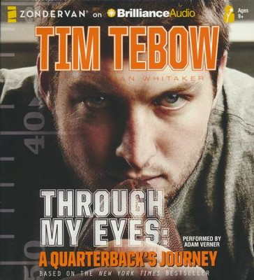 Through My Eyes: A Quarterback's Journey, Young Readers Edition - unabridged audiobook on CD  -     By: Tim Tebow