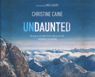 Undaunted: Daring To Do What God Calls You To Do - unabridged audio book on CD  -     By: Christine Caine