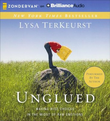 Unglued: Making Wise Choices in the Midst of Raw Emotions - unabridged audiobook on CD  -     By: Lysa TerKeurst