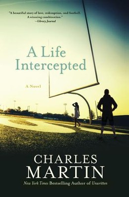 A Life Intercepted  -     By: Charles Martin