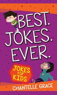 Best. Jokes. Ever. Jokes for Kids   -     By: Chantelle Grace