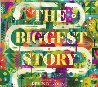 The Biggest Story Audio CD: How the Snake Crusher Brings Us Back to the Garden  -     By: Kevin DeYoung
