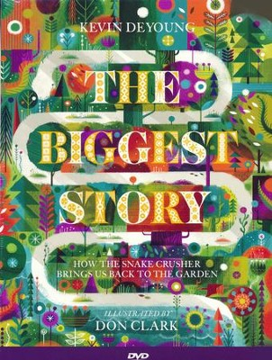 The Biggest Story DVD: How the Snake Crusher Brings Us Back to the Garden  -     By: Kevin DeYoung     Illustrated By: Don Clark