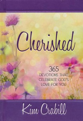 Cherished: 365 Devotions that Celebrate God's Love for You  -     By: Kim Crabill