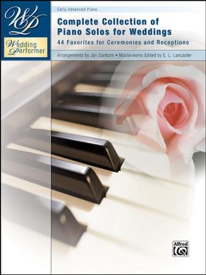 Wedding Performer: Complete Collection of Piano Solos for Weddings  -