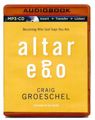 Altar Ego, Unabridged MP3-CD   -     Narrated By: Craig Groeschel     By: Craig Groeschel
