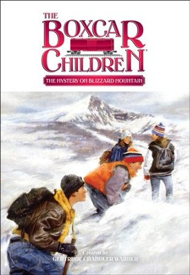 The Mystery on Blizzard Mountain  -     By: Gertrude Chandler Warner
