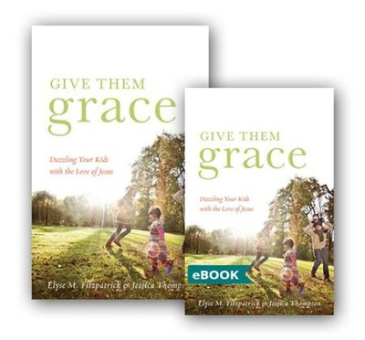 Give Them Grace eBook Bundle   -     By: Elyse M. Fitzpatrick