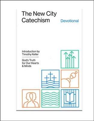 The New City Catechism Devotional: God's Truth for Our Hearts and Minds  -     Edited By: Collin Hansen