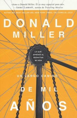 Un Largo Camino En Mil Años  (A Million Miles in a Thousand Years)  -     By: Don Miller