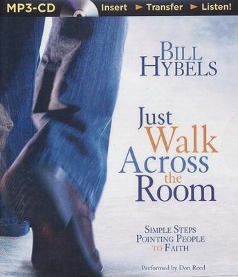 Just Walk Across the Room: Simple Steps Pointing People to Faith - unabridged audiobook on CD  -     Narrated By: Don Reed     By: Bill Hybels