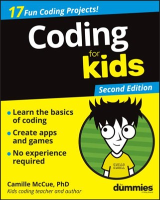Coding For Kids For Dummies  -     By: Camille McCue Ph.D.