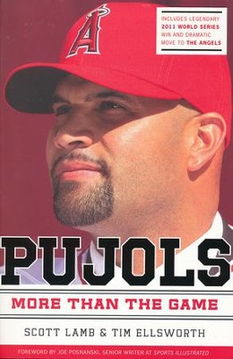 Pujols: More Than the Game  -     By: Scott Lamb, Tim Ellsworth