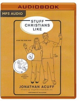 Stuff Christians Like - unabridged audio book on MP3-CD  -     By: Jonathan Acuff