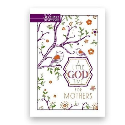 A Little God Time For Mothers: 365 Daily Devotions, Imitation Leather gift edition  -     By: BroadStreet Publishing Group LLC