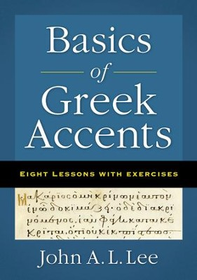 Basics of Greek Accents  -     By: John A.L. Lee