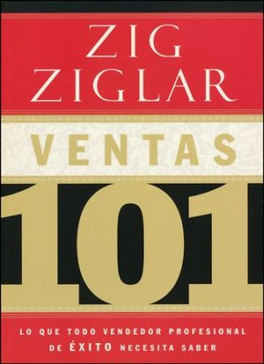 Ventas 101  (Selling 101)  -     By: Zig Ziglar
