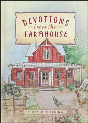 Devotions from the Farmhouse: A 60-Day Devotional  -