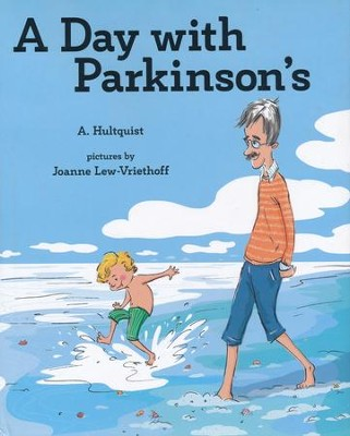A Day with Parkinson's  -     By: A. Hulquist     Illustrated By: Joanne Lew-Vriethoff