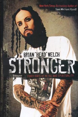"Stronger  -     By: Brian ""Head"" Welch"