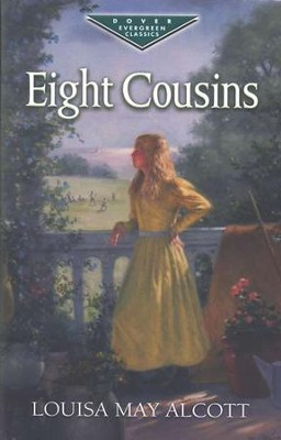 Eight Cousins: A Dover Evergreen Classic   -     By: Louisa May Alcott